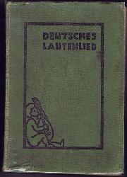 Werckmeister, Walther - Herausgeber:  Deutsches Lautenlied.