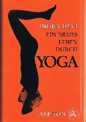 Devi, Indra:  Ein neues Leben durch Yoga. Diese Werk beinhaltet auch die Indra-Devi-Methode der Entspannung durch rhythmisches Atmen.