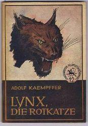 Kaempffer, Adolf:  Lynx, die Rotkatze. Eine Tiergeschichte aus Deutsch-Südwest.