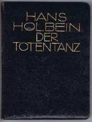 Holbein, Hans:  Hans Holbein. Der Totentanz. Vierzig Holzschnitte von Hans Holbein dem Jüngeren. Faksimile-Nachbildungen der ersten Ausgabe mit einer Einleitung von Hans Ganz.
