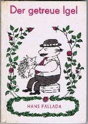 Fallada, Hans (eig. Rudolf Ditzen):  Der getreue Igel. Zwei Geschichten von Hans Fallada. (Geschichte vom Mäuseken Wackelohr).