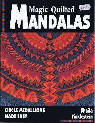 Finklestein, Sheila:  Magic Quilted Mandalas.