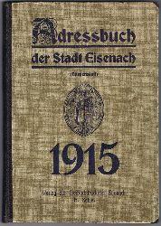 Adressbuch der Stadt Eisenach 1915. (Namensteil, Alphabetisches Verzeichnis).