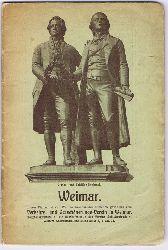 Weimar. Dieser Führer ist den Weimar besuchenden Fremden gewidmet vom Verkehrs- und Verschönerungs-Verein in Weimar.