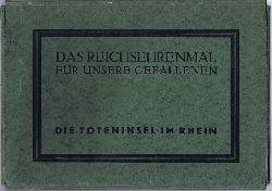 Wach, Karl und Dr. (Max) Troitzsch:  Das Reichsehrenmal für unsere Gefallenen. Die Toteninsel im Rhein.