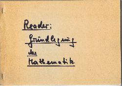 Jahnke, Thomas - Herausgeber:  Reader zur Grundlegung und Architektur der Mathematik.