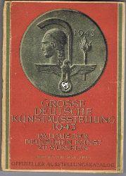 Große deutsche Kunstausstellung 1943 im Haus der Deutschen Kunst zu München Juni bis auf weiteres. Vernastaltet vom Haus der Deutschen Kunst (Neuer Glaspalast) München, Prinzregentenstraße 1.