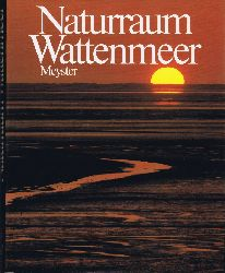 Gerhard, Frank - Hrsg.:  Naturraum Wattenmeer.