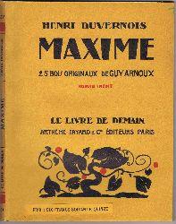 Duvernois, Henri:  Maxime. Roman inedit.