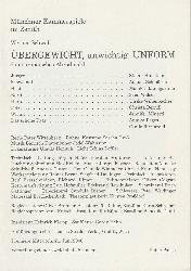 Münchner Kammerspiele, Dieter Dorn, Ursula Honisch, Florian Krug  Programmheft ÜBERGEWICHT, unwichtig: UNFORM von Werner Schwab. Premiere 21.6.2000 in der Zenith-Halle Spielzeit 1999 / 2000 Heft 2