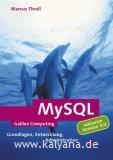 Throll, Marcus:  MySQL. Mit den Neuerungen der Version 4 , [Grundlagen, Entwicklung, Administration].