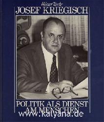 Tusche, Werner:  Josef Kriegisch - Politik als Dienst am Menschen.