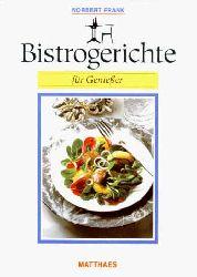 Frank, Norbert:  Bistrogerichte für Geniesser. 198 Rezepte.