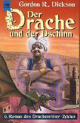 Dickson, Gordon R.:  Der Drache und der Dschinn - 6. Roman des Drachenritter-Zyklus.