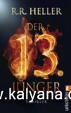 F. Heller, Rachael und Richard F. Heller:  Der 13. Jünger.