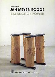 Fehr, Michael:  Jan Meyer-Rogge. Balance of Power Plastische Arbeiten 1977-1994.