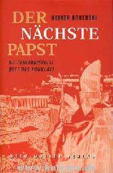 Boberski, Heiner:  Der nächste Papst.
