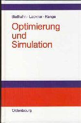 Biethahn, Jörg, Andreas Lackner und Michael Range:  Optimierung und Simulation.