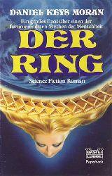 Moran, Daniel Keys:  Der Ring.