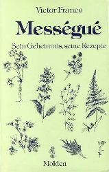Franco, Victor:  Messegue. Sein Geheimnis und seine Rezepte.