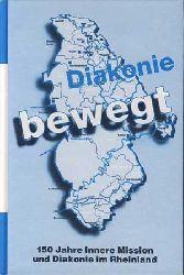 Witschke, Reinhard (Hg.):  Diakonie bewegt. 150 Jahre Innere Mission und Diakonie im Rheinland.