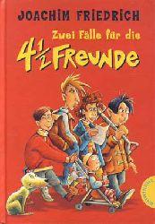 Friedrich, Joachim:  Zwei Fälle für die 4 1/2 Freunde.