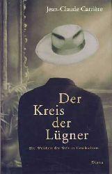 Carriere, Jean-Claude:  Der Kreis der Lügner. Die Weisheit der Welt in Geschichten.