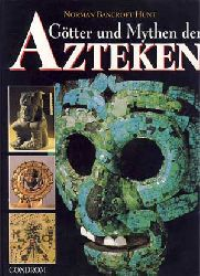 Bancroft-Hunt, Norman:  Götter und Mythen der Azteken