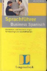 Sprachführer Business Spanisch. Wortschatz und Redewendungen für Meetings und Geschäftsreisen.