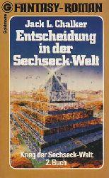 Chalker, Jack L.:  Entscheidung in der Sechseck-Welt. Krieg der Sechseck-Welt 2. Buch.