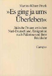 Kliner-Fruck, Martina:  »Es ging ja ums Überleben«. Jüdische Frauen zwischen Nazi-Deutschland, Emigration nach Palästina und ihrer Rückkehr.