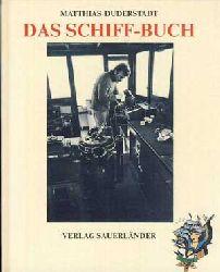 Duderstadt, Matthias:  Das Schiff-Buch.