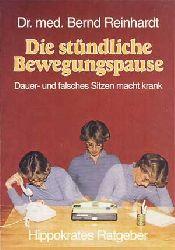 Reinhardt, Bernd:  Die stündliche Bewegungspause. Dauer- und falsches Sitzen macht krank.