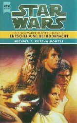 Kube-McDowell, Michael P.:  Star Wars. Die schwarze Flotte Band 3. Entscheidung bei Koornacht.