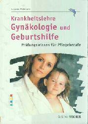 Waldmann, Susanne:  Krankheitslehre Gynäkologie und Geburtshilfe. Prüfungswissen für Pflegeberufe.