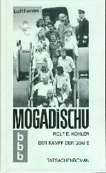 Köhler, Rolf E.:  Magadischu. Der Kampf der GSG 9. Tatsachenroman.
