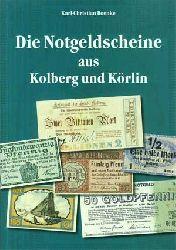 Boenke, Karl-Christian:  Die Notgeldscheine aus Kolberg und Körlin. Zeugnisse aus der deutschen Geschichte zweier Städte in Pommern.