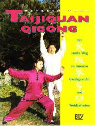 Metzger, Wolfgang und Peifang Zhou:  Taijiquan, Qigong. Der sanfte Weg zu innerem Gleichgewicht und Wohlbefinden.