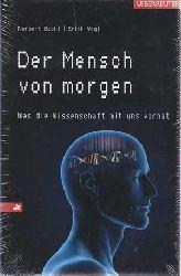 Bachl, Norbert und Erich Vogl:  Der Mensch von morgen. Was die Wissenschaft mit uns vorhat.