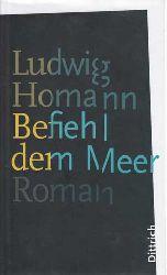 Homann, Ludwig:  Befiehl dem Meer.
