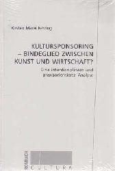 Fehring, Kirsten Marei:  Kultursponsoring - Bindeglied zwischen Kunst und Wirtschaft? Eine interdisziplinäre und praxisorientierte Analyse.