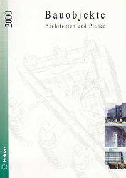 Bauobjekte - Architekten und Planer. Ausgabe 2000.
