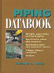 Nayyar, Mohinder L.:  Piping databook (metallic, nonmetallic, and lined piping ...)
