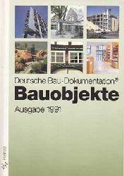 Deutsche Bau-Dokumentation. Bauobjekte. Ausgabe 1991. 135 Bauobjekte der letzten Jahre vom Freizeitbad bis zum Verwaltungsgebäude.
