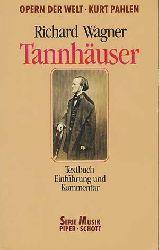 Wagner, Richard:  Tannhäuser und der Sängerkrieg auf Wartburg. Textbuch. Einführung und Kommentar von Kurt Pahlen.