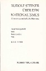 Steiner, Rudolf:  Rudolf Steiner über den Nationalismus. Geisteswissenschaftliche Hinweise