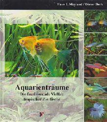 Mayland, Hans J. und Dieter Bork:  Aquarienträume. Die faszinierende Vielfalt tropischer Zierfische.