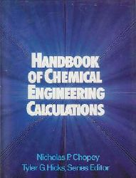 Chopey, P. und Tyler G. Hicks:  Handbook of Chemical Engineering Calculations.