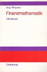 Ihrig, Holger und Peter Pflaumer:  Finanzmathematik. Intensivkurs.