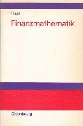Hass, Otto:  Finanzmathematik. Finanzmathematische Methoden der Investitionsrechnung.